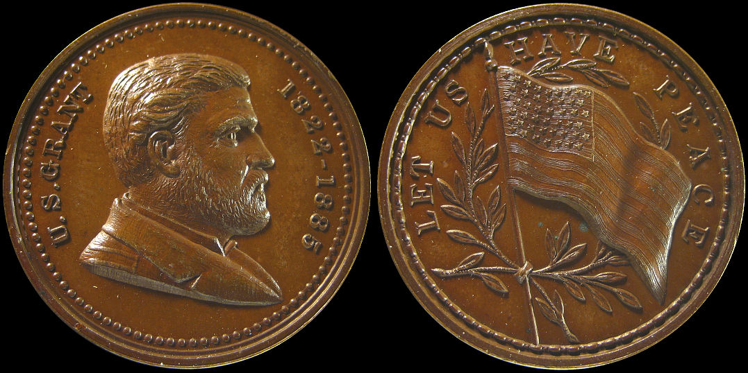 U. S. Grant 1822-1885 Let Us Have Peace Medal